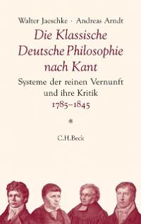 Cover Die Klassische Deutsche Philosophie nach Kant