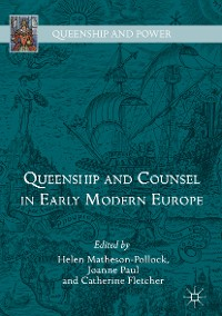 Cover Queenship and Counsel in Early Modern Europe