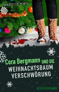 Cover Cora Bergmann und die Weihnachtsbaumverschwörung