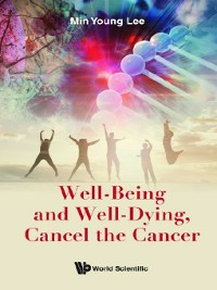Cover Well-being and Well-dying, Cancel the Cancer