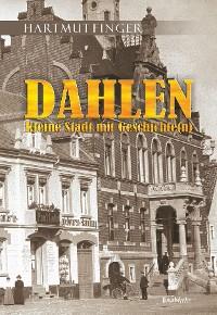 Cover Dahlen - Kleine Stadt mit Geschichte(n)