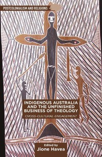 Cover Indigenous Australia and the Unfinished Business of Theology