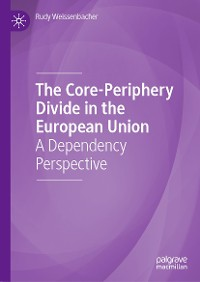 Cover The Core-Periphery Divide in the European Union