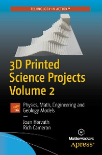 Cover 3D Printed Science Projects Volume 2