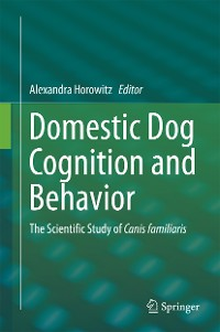 Cover Domestic Dog Cognition and Behavior