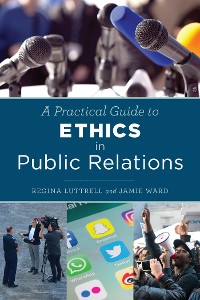 Cover A Practical Guide to Ethics in Public Relations