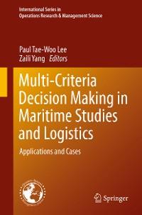 Cover Multi-Criteria Decision Making in Maritime Studies and Logistics