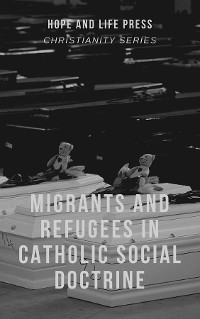 Cover Migrants and Refugees in Catholic Social Doctrine