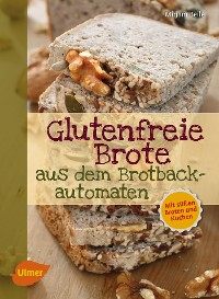 Cover Glutenfreie Brote aus dem Brotbackautomaten