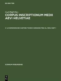 Cover Le iscrizioni dei cantoni Ticino e Grigioni fino al 1300