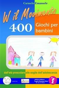 Cover Viva il Movimento. 400 Giochi per bambini dall'età prescolare alle soglie dell'adolescenza