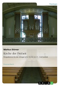 Cover Kirche der Freiheit. Perspektiven für die evangelische Kirche im 21. Jahrhundert