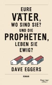Cover Eure Väter, wo sind sie? Und die Propheten, leben sie ewig?