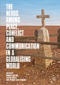 Cover The Nexus among Place, Conflict and Communication in a Globalising World