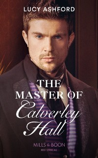 Cover Master Of Calverley Hall (Mills & Boon Historical)