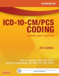 Cover Workbook for ICD-10-CM/PCS Coding: Theory and Practice, 2015 Edition - E-Book