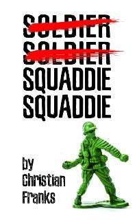 Cover Soldier, Soldier, Squaddie, Squaddie