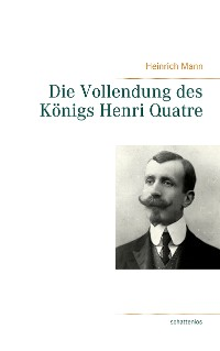 Cover Die Vollendung des Königs Henri Quatre