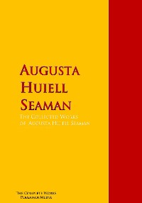 Cover The Collected Works of Augusta Huiell Seaman