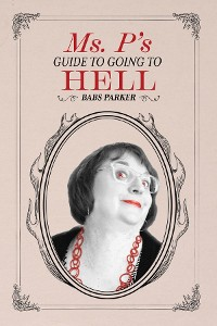 Cover Ms. P's Guide to Going to Hell