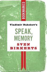Cover Vladimir Nabokov's Speak, Memory: Bookmarked