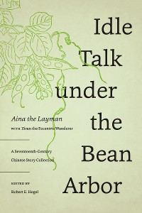 Cover Idle Talk under the Bean Arbor
