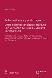 """Cover Selbstbestimmung im Vertragsrecht Unter besonderer Berücksichtigung von Verträgen zu """"Liebe"""", Sex und Fortpflanzung"""