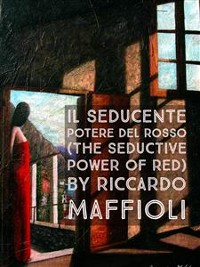 Cover IL SEDUCENTE POTERE DEL ROSSO (The seductive power of red)