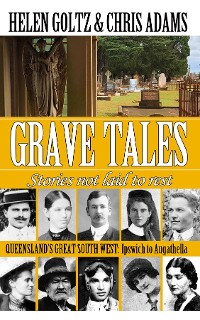 Cover Grave Tales: Queensland's Great South West