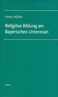 Cover Religiöse Bildung am Bayerischen Untermain