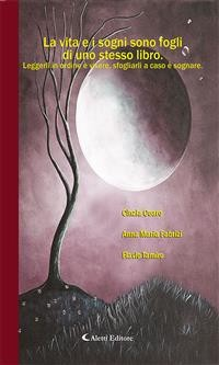 Cover La vita e i sogni sono fogli di uno stesso libro.