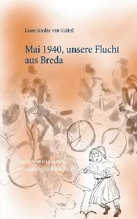 Cover Mai 1940, unsere Flucht aus Breda