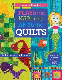 Cover Playtime, Naptime, Anytime Quilts