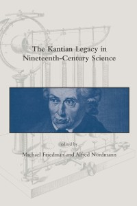 Cover Kantian Legacy in Nineteenth-Century Science