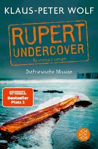 Cover Rupert undercover - Ostfriesische Mission