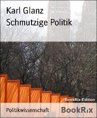 Cover Schmutzige Politik