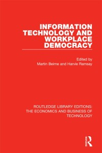 Cover Information Technology and Workplace Democracy