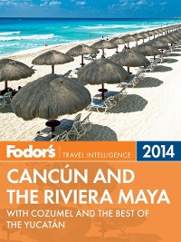 Cover Fodor's Cancun and the Riviera Maya 2014