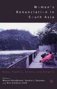 Cover Women's Renunciation in South Asia