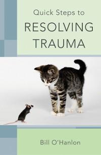 Cover Quick Steps to Resolving Trauma