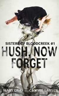Cover Hush, Now Forget