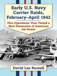 Cover Early U.S. Navy Carrier Raids, February-April 1942