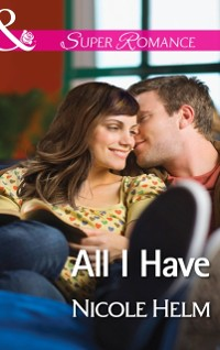 Cover All I Have (Mills & Boon Superromance) (A Farmers' Market Story, Book 1)