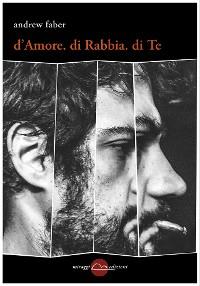 Cover D'Amore, di Rabbia, di Te