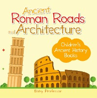Cover Ancient Roman Roads and Architecture-Children's Ancient History Books