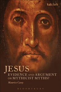 Cover Jesus: Evidence and Argument or Mythicist Myths?