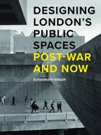 Cover Designing London's Public Spaces