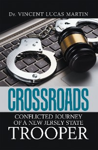 Cover Crossroads: Conflicted Journey of a New Jersey State Trooper