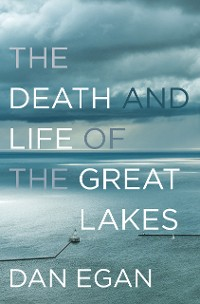 Cover The Death and Life of the Great Lakes