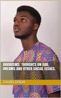 Cover Davidisms: Thoughts on God, Dreams and other Social Issues
